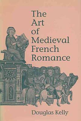 The Art of Medieval French Romance PDF