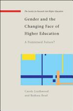 Gender And The Changing Face Of Higher Education: A Feminized Future?