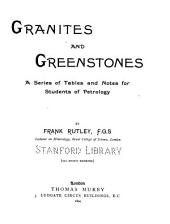 Granites and Greenstones: A Series of Tables and Notes for Students of Petrology