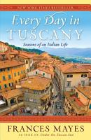 Every Day in Tuscany PDF