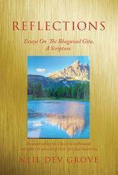 Reflections: Essays On The Bhagavad Gita A Scripture