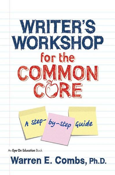 Writer's Workshop for the Common Core