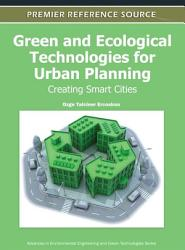 Green and Ecological Technologies for Urban Planning  Creating Smart Cities PDF