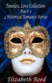 Timeless Love Collection Part 1: 4 Historical Romance Stories