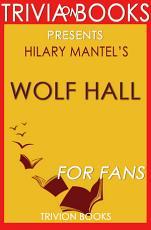 Wolf Hall  A Novel by Hilary Mantel  Trivia On Books  PDF