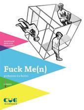 Fuck Me(n): Studi sull'evoluzione del genere maschile