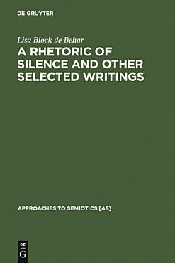 A Rhetoric of Silence and Other Selected Writings PDF