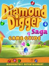 Diamond Digger Saga Game Guide Unofficial