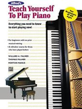 Alfred's Teach Yourself to Play Piano: Learn How to Play Piano with this Complete Course!