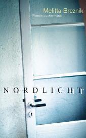 Nordlicht: Roman