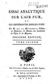 Essai analytique sur l'air pur et les différentes espèces d'air par M. de La Métherie, docteur en médecine & membre des académies de Dijon & de Mayence