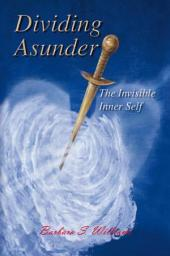 Dividing Asunder: The Invisible Inner Self