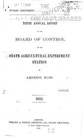 Annual Report of the Board of Control of the State Agricultural Experiment Station at Amherst, Mass. ...: Volume 10