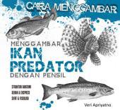 Menggambar Ikan Predator dengan pensil