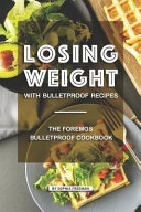 Losing Weight with Bulletproof Recipes PDF