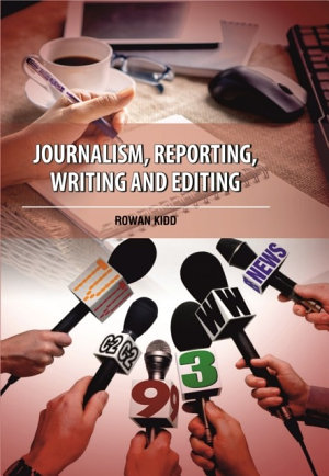 Journalism  Reporting  Writing and Editing