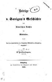 Beiträge zu v. Savigny's Geschichte des römischen Rechts im Mittelalter