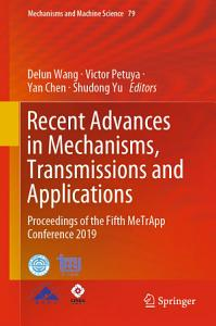 Recent Advances in Mechanisms  Transmissions and Applications PDF