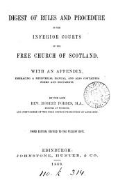 Digest of Rules and Procedure of the Inferior Courts of the Free Church of Scotland, etc
