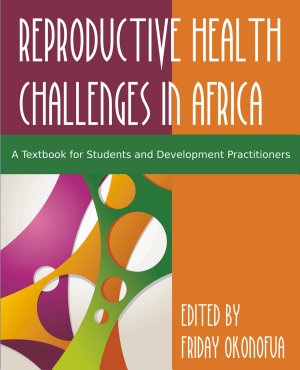 Confronting the Challenge of Reproductive Health in Africa
