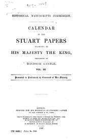 Calendar of the Stuart Papers Belonging to His Majesty the King: Part 3