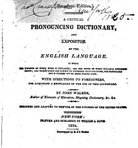 A Critical Pronouncing Dictionary and Expositor of the English Language     Abridged and Adapted to the Use of the Citizens of the United States PDF