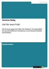 """Gift für unser Volk!: Die Proteste gegen den Film """"Die Sünderin"""" als Spiegelbild der gesellschaftlichen Verhältnisse in der Bundesrepublik Deutschland"""