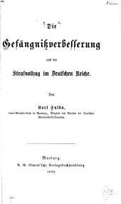 Die Gefängnissverbesserung und der Strafvollzug im Deutschen Reiche
