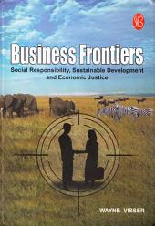 Business Frontiers: Social Responsibility, Sustainable Development and Economic Justice