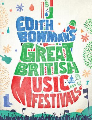 Edith Bowman s Great British Music Festivals
