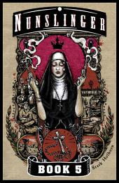 Nunslinger: Litany for the Brave, Book 5