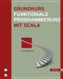 Grundkurs funktionale Programmierung mit Scala PDF