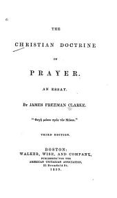 The Christian doctrine of prayer: an essay