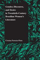 Gender  Discourse  and Desire in Twentieth century Brazilian Women s Literature PDF