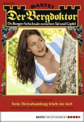 Der Bergdoktor - Folge 1720: Sein Heiratsantrag trieb sie fort