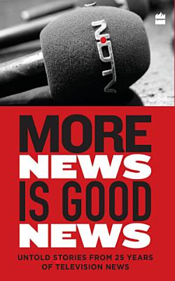 More News Is Good News  25 Years of NDTV
