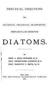 Practical Directions for Collecting, Preserving, Transporting, Preparing and Mounting Diatoms