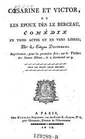 Casarine et Victor, ou les epoux des le berceau, comedie en 3 actes