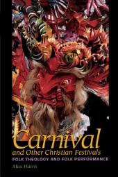 Carnival and Other Christian Festivals: Folk Theology and Folk Performance