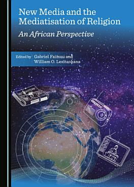 New Media and the Mediatisation of Religion PDF