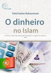 O dinheiro no Islam.: O lícito e o ilícito nas transações financeiras e o objetivo do zakat no Islam.