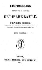 Dictionnaire historique et critique de Pierre Bayle: La vie de M. Bayle [par Desmaizeaux] rev., cor., et considérablement augm. dans cette 5. éd. Pièces justificatives. Table ... des matières