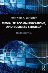 Media, Telecommunications, and Business Strategy: Edition 2