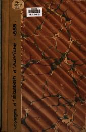 Deux voyages d'Élisabeth d'Autriche, épouse de Charles IX, roi de France: Correspondance inédite du seizième siècle, Volume68