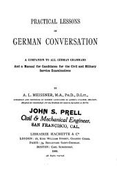 Practical Lessons in German Conversation: A Companion to All German Grammars and a Manual for Candidates for the Civil and Military Service Examinations