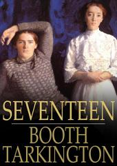 Seventeen: A Tale of Youth and Summer Time and the Baxter Family, Especially William