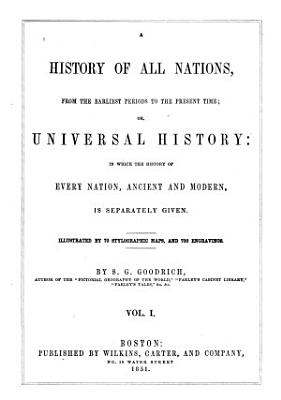 A History of All Nations  from the Earlier Periods to the Present Time PDF