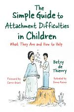 The Simple Guide to Attachment Difficulties in Children