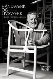 Håndværk og livsværk: Ejnar Pedersen. Snedker