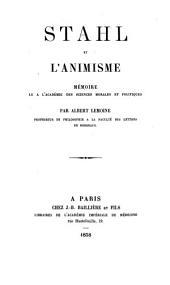 Stahl et l'Animisme: mémoire lu a l'Académie des Sciencies Morales et Politiques
